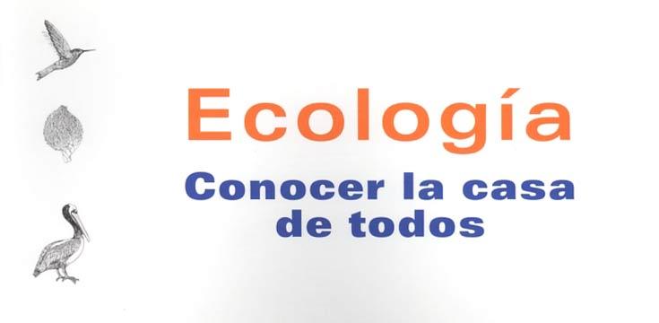 ecologia conocer la casa de todos